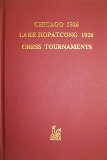This is the product image for Chicago 1926 Lake Hopatcong 1926 Chess Tournaments. Detail: Sherwood, R. Product ID: 0939433680.