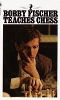 This is the product image for Bobby Fischer Teaches Chess. Detail: Fischer,B. Product ID: 9780553263152.   Price: $17.95.