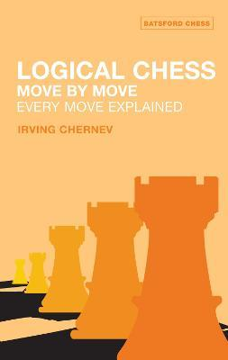 This is the product image for Logical Chess: Move by Move. Detail: Chernev, I. Product ID: 9780713484649.