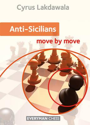 This is the product image for Anti-Sicilians Move by Move. Detail: Lakdawala, Cyrus. Product ID: 9781781943113.