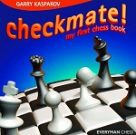 This is the product image for Checkmate! My First Chess Book HB. Detail: Kasparov, G. Product ID: 9781857443585.