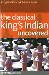 This is the product image for The Classical King's Indian Uncovered. Detail: Panczyk & Ilczuk. Product ID: 9781857445176.