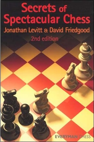 This is the product image for Secrets of Spectacular Chess (2nd Edition). Detail: Levitt & Friedgood. Product ID: 9781857445510.