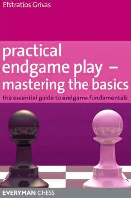 This is the product image for Practical Endgame Play: Mastering the Basics. Detail: Grivas, E. Product ID: 9781857445565.