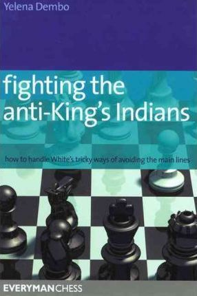 This is the product image for Fighting the Anti-King's Indians. Detail: Dembo, Y. Product ID: 9781857445756.   Price: $32.95.