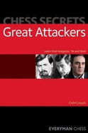 This is the product image for Chess Secrets: The Great Attackers. Detail: Crouch, C. Product ID: 9781857445794.