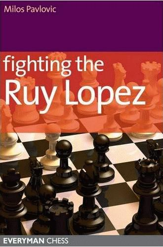 This is the product image for Fighting The Ruy Lopez. Detail: Pavlovic, M. Product ID: 9781857445909.