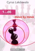This is the product image for 1...d6: Move by Move. Detail: Lakdawala, C. Product ID: 9781857446838.