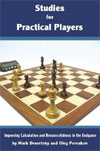 This is the product image for Studies for Practical Players. Detail: Dvoretsky & Pervakov. Product ID: 9781888690644.