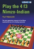 This is the product image for Play the 4 f3 Nimzo-Indian. Detail: Yakovich, Y. Product ID: 9781904600169.