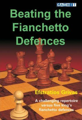 This is the product image for Beating the Fianchetto Defences. Detail: Grivas, E. Product ID: 9781904600480.
