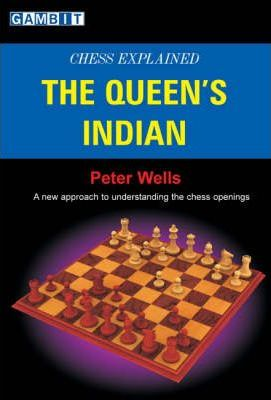 This is the product image for Chess Explained: The Queen's Indian. Detail: Wells, P. Product ID: 9781904600497.