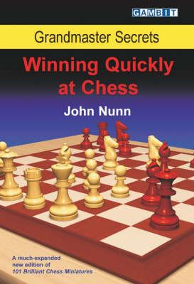 This is the product image for Grandmaster Secrets: Winning Quickly at Chess. Detail: Nunn, J. Product ID: 9781904600893.