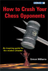 This is the product image for How to Crush Your Chess Oppone. Detail: Williams, S. Product ID: 9781904600992.