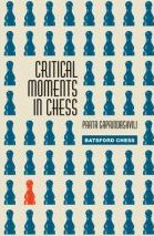 This is the product image for Critical Moments in Chess. Detail: Gaprindashvili, P. Product ID: 9781906388652.