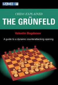 This is the product image for Chess Explained - The Grunfeld. Detail: Bogdanov, V. Product ID: 9781906454067.