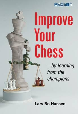This is the product image for Improve Your Chess - By Learning from the Champion. Detail: Hansen, Lars Bo. Product ID: 9781906454128.