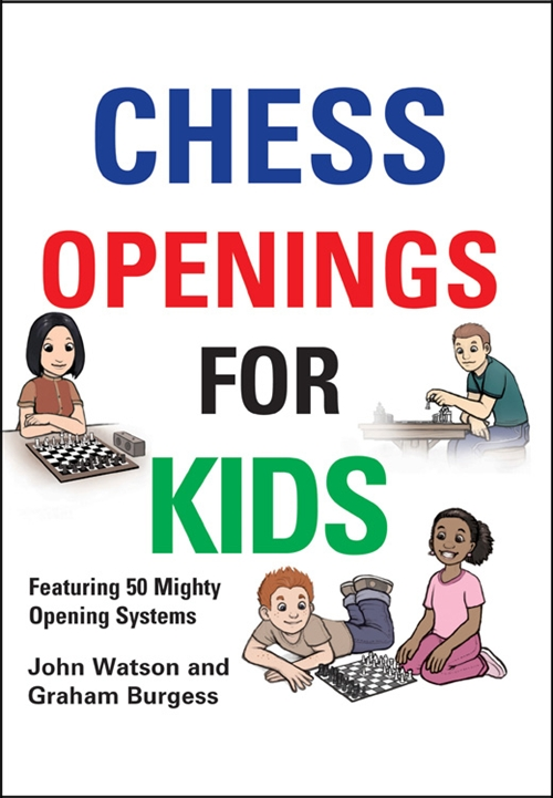 This is the product image for Chess Openings for Kids HB. Detail: Watson & Burgess. Product ID: 9781906454265.
