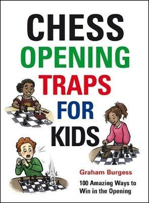 This is the product image for Chess Opening Traps for Kids. Detail: Graham Burgess. Product ID: 9781911465270.