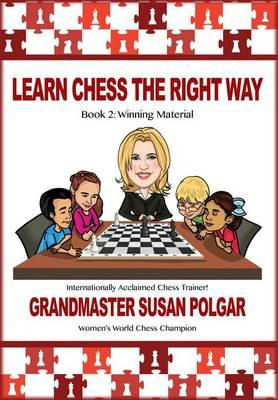 This is the product image for Learn Chess The Right Way 2. Detail: Susan Polgar. Product ID: 9781941270455.