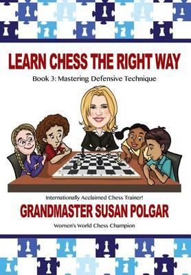This is the product image for Learn Chess The Right Way 3. Detail: Susan Polgar. Product ID: 9781941270493.