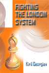 This is the product image for Fighting the London System. Detail: Kiril Geogiev. Product ID: 9786197188158.