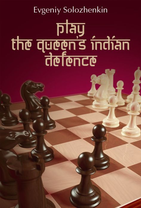 This is the product image for Queen's Indian Defence. Detail: Evgeniy Solozhenkin. Product ID: 9786197188219.