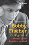 This is the product image for Bobby Fischer for Beginners. Detail: Verwer, R. Product ID: 9789056913151.