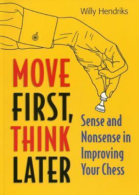 This is the product image for Move First Think Later. Detail: Hendriks, W. Product ID: 9789056913984.   Price: $39.95.