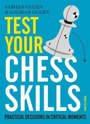 This is the product image for Test Your Chess Skills. Detail: Sarhan Guliev,Logman Guliev. Product ID: 9789056918095.