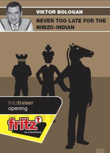 This is the product image for Never too late for the Nimzo. Detail: 1 D4 OPENINGS. Product ID: CBFT-BONIEDVD.   Price: $29.95.