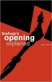 This is the product image for Bishop's Opening Explained. Detail: Lane, G. Product ID: 9780713489170.