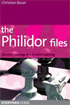 This is the product image for The Philidor Files. Detail: Bauer, C. Product ID: 9781857444360.