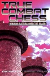 This is the product image for True Combat Chess. Detail: Taylor, T. Product ID: 9781857445848.