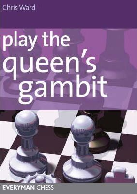 This is the product image for Play the Queens Gambit CD-ROM. Detail: Ward, C. Product ID: 9781857446081.