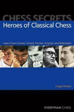 This is the product image for Heroes of Classical Chess. Detail: Pritchett, Craig. Product ID: 9781857446197.
