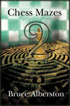 This is the product image for Chess Mazes 2. Detail: Alberston, B. Product ID: 9781888690354.