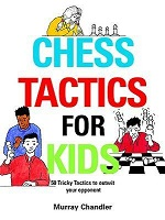 This is the product image for Chess Tactics for Kids (HB). Detail: Chandler, M. Product ID: 9781901983999.