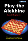 This is the product image for Play the Alekhine. Detail: Bogdanov, V. Product ID: 9781906454159.